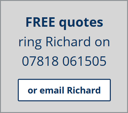 Free quotes ring Richard on 07818 061505